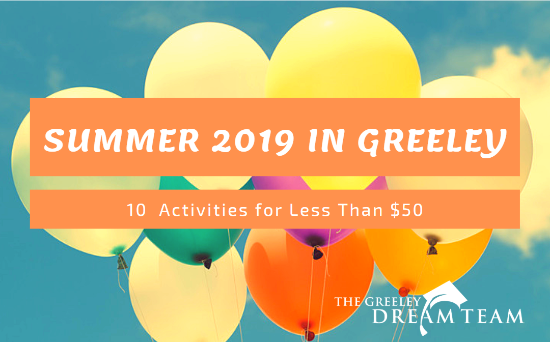 Summer 2019 in Greeley: 10 Activities for Less Than $50